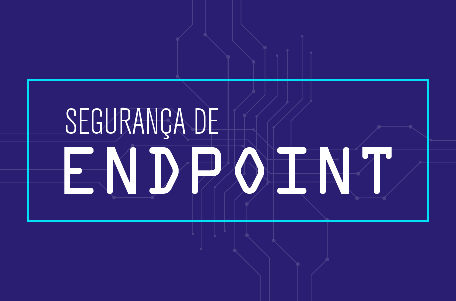 Segurança de Endpoint