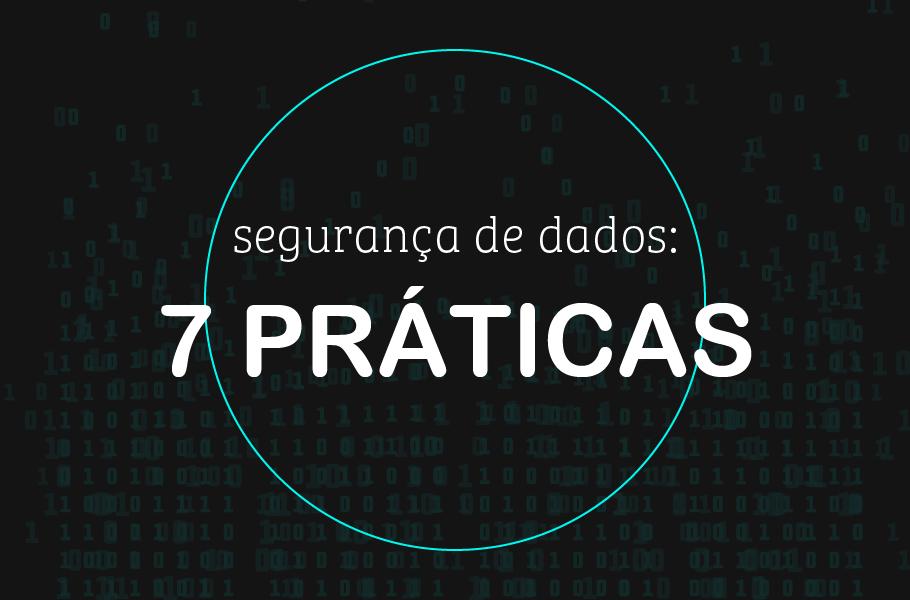 segurança de dados 7 práticas