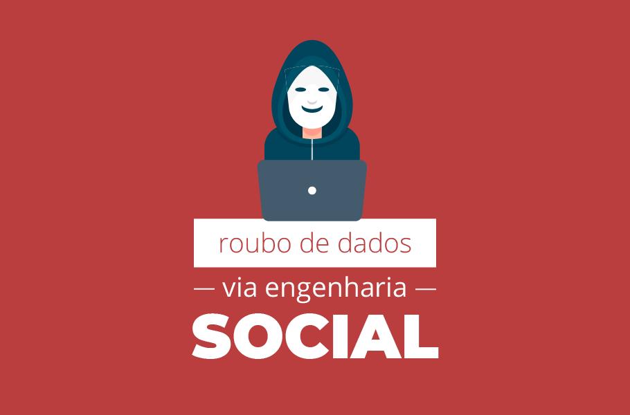Roubo de dados via engenharia social