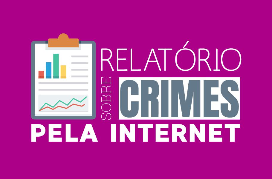 Relatório sobre crimes pela internet