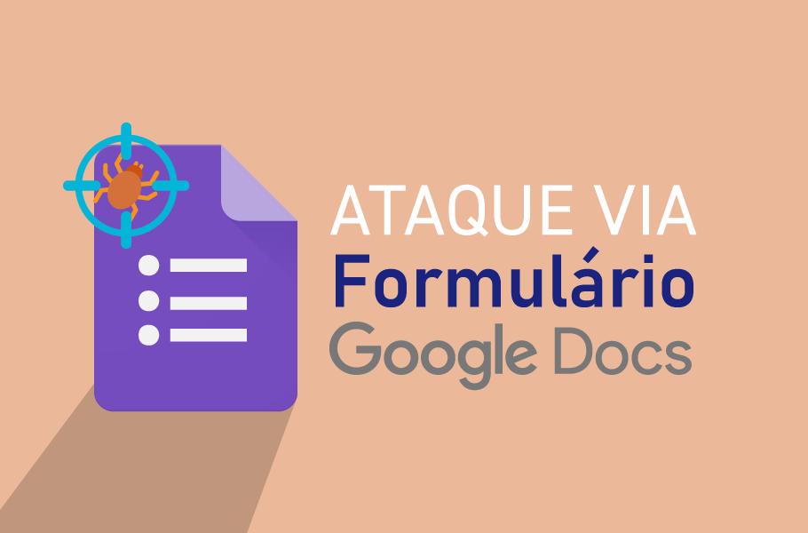 Ataques via Formulários do Google Docs