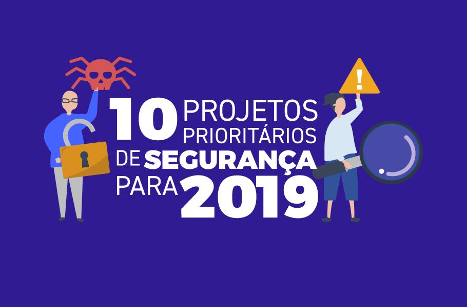 Projetos prioritários de Segurança para 2019