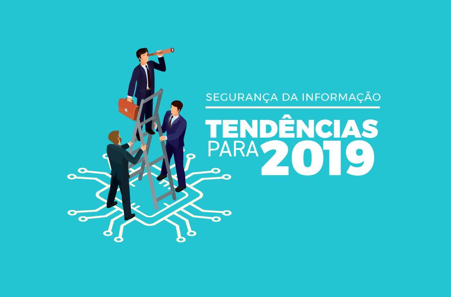 Tendências de Segurança da Informação para 2019