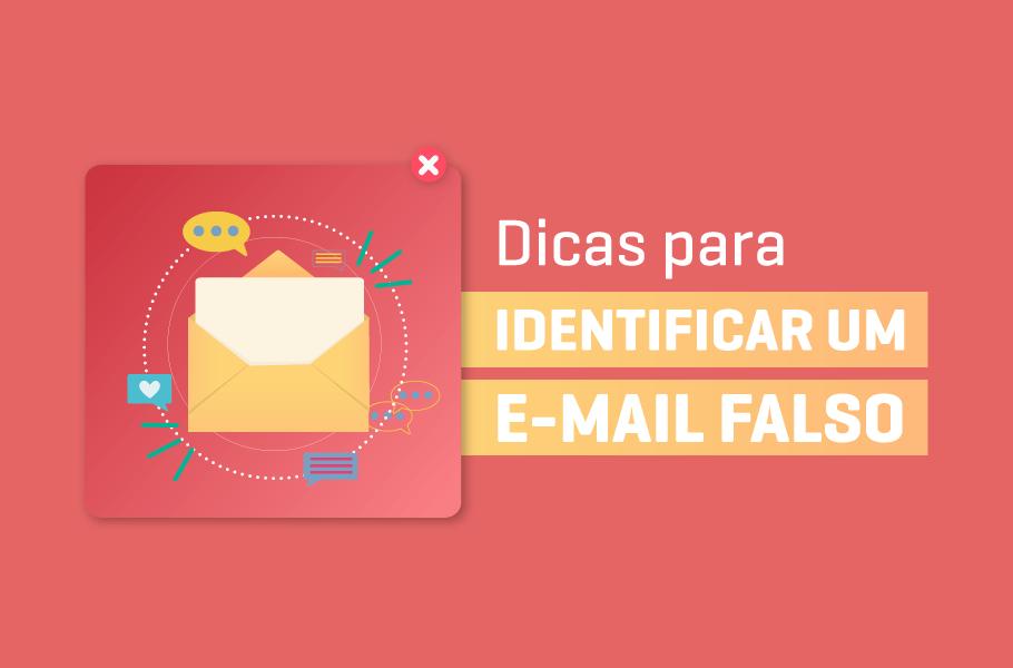 Dicas para identificar um e-mail falso