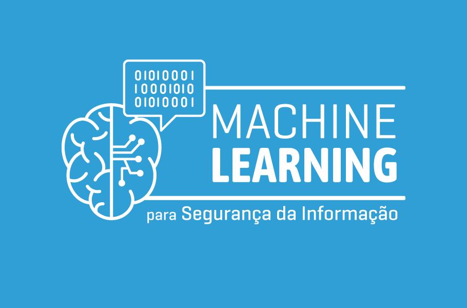 Machine Learning para Segurança da Informação