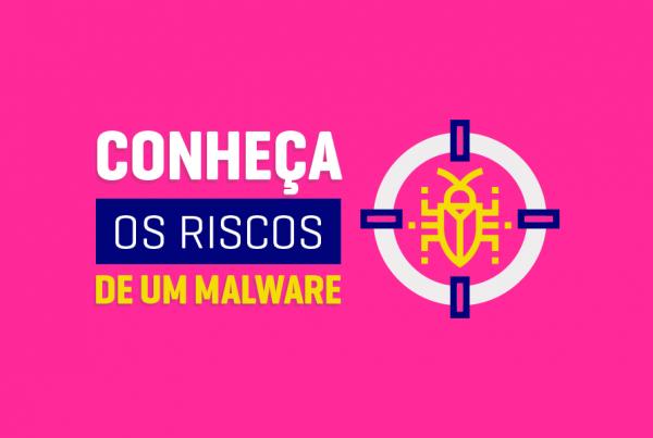 Riscos de um Malware