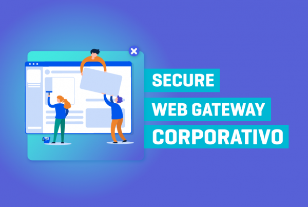 Secure Web Gateway Corporativo