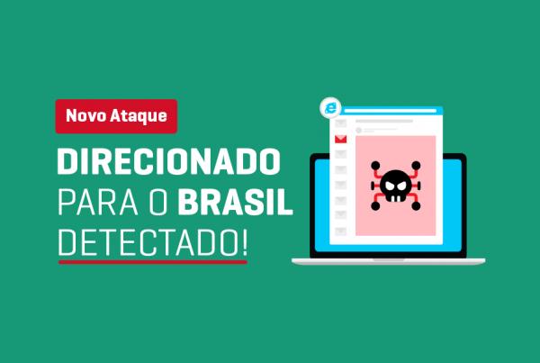 Nova Ataque Direcionado para o Brasil Detectado