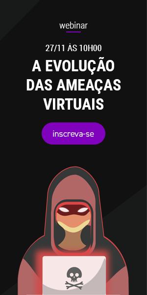 Webinar Evolução das Ameaças Virtuais