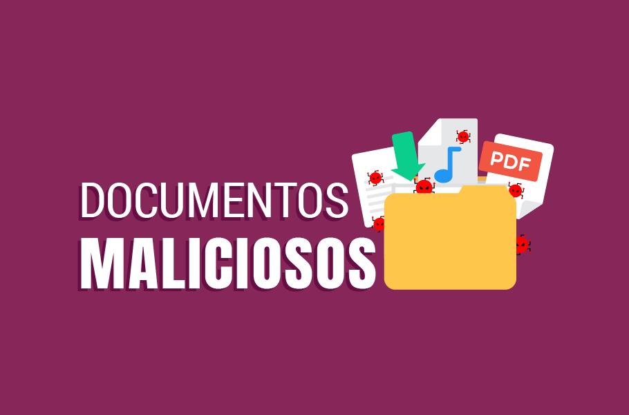 Documentos Maliciosos