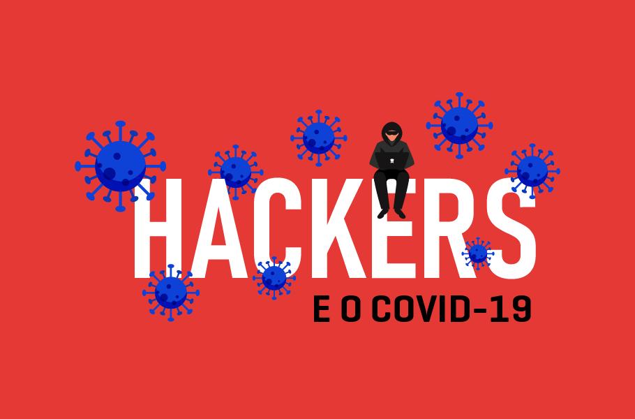 Hackers e o COVID-19